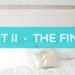 How to Finish a DIY Restoration Hardware Copycat Maison Bed Headboard | Part II