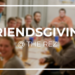 How to Throw the Ultimate Friendsgiving